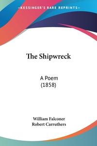The Shipwreck: A Poem (1858), William Falconer, Robert Carruthers обложка-превью