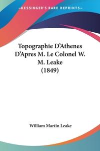 Topographie D'Athenes D'Apres M. Le Colonel W. M. Leake (1849), William Martin Leake обложка-превью
