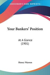 Your Bankers' Position: At A Glance (1901), Henry Warren обложка-превью