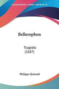 Bellerophon: Tragedie (1687), Philippe Quinault обложка-превью