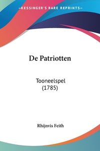 De Patriotten: Tooneelspel (1785), Rhijnvis Feith обложка-превью