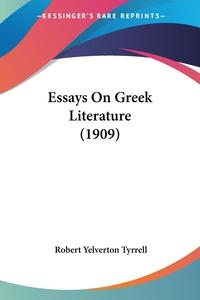 Essays On Greek Literature (1909), Robert Yelverton Tyrrell обложка-превью