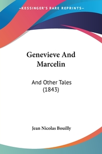 Genevieve And Marcelin: And Other Tales (1843), Jean Nicolas Bouilly обложка-превью