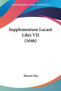 Книга под заказ: «Supplementum Lucani Libri VII (1646)»