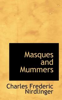 Книга под заказ: «Masques and Mummers»