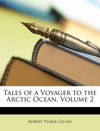 Книга под заказ: «Tales of a Voyager to the Arctic Ocean, Volume 2»