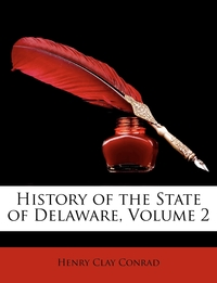 Книга под заказ: «History of the State of Delaware, Volume 2»