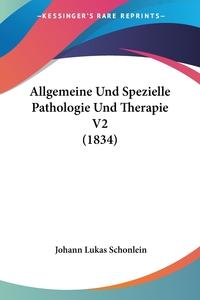 Allgemeine Und Spezielle Pathologie Und Therapie V2 (1834), Johann Lukas Schonlein обложка-превью