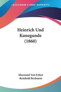Heinrich Und Kunegunde (1860), Ebernand von Erfurt, Reinhold Bechstein обложка-превью