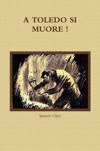 Книга под заказ: «A TOLEDO SI MUORE !»