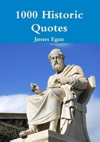 Книга под заказ: «1000 Historic Quotes»