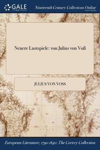 Neuere Lustspiele: von Julius von Voß, Julius Von Voss обложка-превью