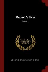Plutarch's Lives; Volume 1, John Langhorne, William Langhorne обложка-превью