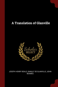 A Translation of Glanville, Joseph Henry Beale, Ranulf De Glanville, John Beames обложка-превью