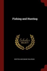 Fishing and Hunting, Boston And Maine Railroad обложка-превью