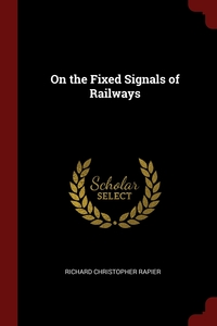 On the Fixed Signals of Railways, Richard Christopher Rapier обложка-превью