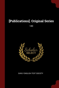 [Publications]. Original Series: 143, Early English Text Society обложка-превью