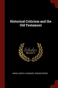 Historical Criticism and the Old Testament, Marie-Joseph Lagrange, Edward Myers обложка-превью