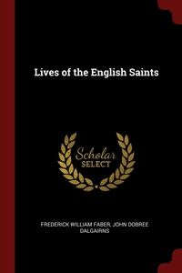 Книга под заказ: «Lives of the English Saints»