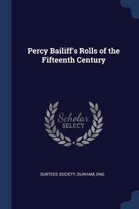 Percy Bailiff's Rolls of the Fifteenth Century, Durham Eng Surtees Society обложка-превью