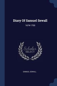 Diary Of Samuel Sewall: 1674-1700, Samuel Sewall обложка-превью