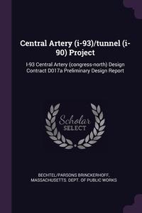 Central Artery (i-93)/tunnel (i-90) Project: I-93 Central Artery (congress-north) Design Contract D017a Preliminary Design Report, Bechtel/Parsons Brinckerhoff, Massachusetts. Dept. of Public Works обложка-превью