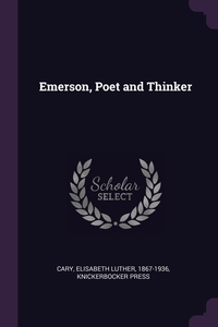 Книга под заказ: «Emerson, Poet and Thinker»