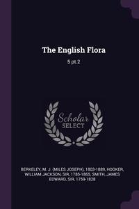 The English Flora: 5 pt.2, M J. 1803-1889 Berkeley, William Jackson Hooker, James Edward Smith обложка-превью