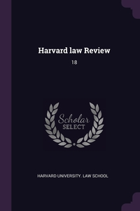 Harvard law Review: 18, Harvard University. Law School обложка-превью