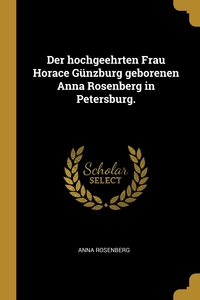 Книга под заказ: «Der hochgeehrten Frau Horace Günzburg geborenen Anna Rosenberg in Petersburg.»