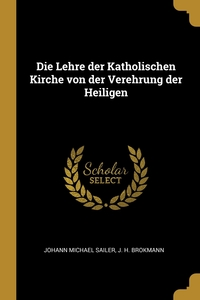 Книга под заказ: «Die Lehre der Katholischen Kirche von der Verehrung der Heiligen»