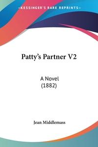 Patty's Partner V2: A Novel (1882), Jean Middlemass обложка-превью