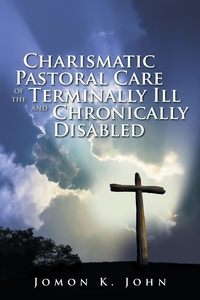 Книга под заказ: «Charismatic Pastoral Care of the Terminally Ill and Chronically Disabled»