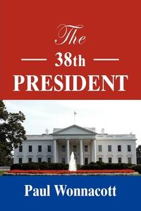 Книга под заказ: «The 38th President»