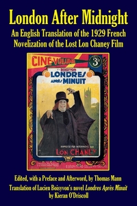 London After Midnight: An English Translation of the 1929 French Novelization of the Lost Lon Chaney Film, Thomas Mann обложка-превью