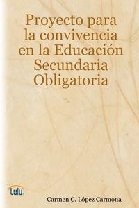 Книга под заказ: «Proyecto para la convivencia en Educación Secundaria Obligatoria»