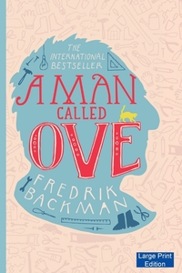 Книга под заказ: «A Man Called Ove (Large Print Edition)»