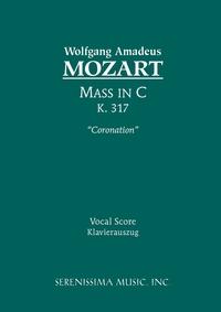 Mass in C major 'Coronation', K.317: Vocal score, Wolfgang Amadeus Mozart, Otto Taubmann, Karel Torvik обложка-превью