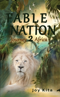 Книга под заказ: «Fable Nation 2- Journey to Africa»