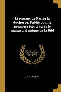 Книга под заказ: «Li romans de Parise la duchesse. Publié pour la première fois d'après le manuscrit unique de la Bibl»