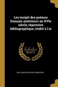 Книга под заказ: «Les incipit des poèmes français antérieurs au XVIe siècle; répertoire bibliographique, établi à l'ai»