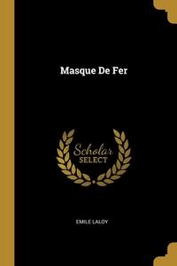 Masque De Fer, Emile Laloy обложка-превью