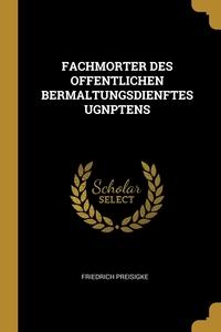 FACHMORTER DES OFFENTLICHEN BERMALTUNGSDIENFTES UGNPTENS, Friedrich Preisigke обложка-превью