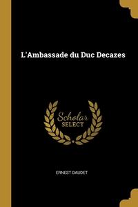 Книга под заказ: «L'Ambassade du Duc Decazes»