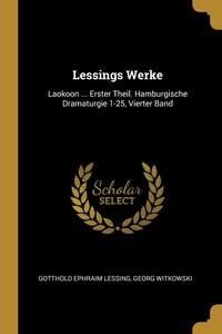 Lessings Werke: Laokoon ... Erster Theil. Hamburgische Dramaturgie 1-25, Vierter Band, Gotthold Ephraim Lessing, Georg Witkowski обложка-превью