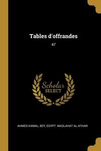 Tables d'offrandes: 47, Bey Ahmed Kamal, Egypt. Maslahat al-Athar обложка-превью