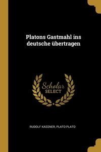 Platons Gastmahl ins deutsche übertragen, Rudolf Kassner, Plato обложка-превью