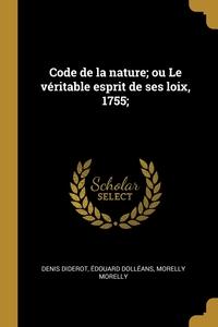 Code de la nature; ou Le véritable esprit de ses loix, 1755;, Denis Diderot, Edouard Dolleans, Morelly Morelly обложка-превью