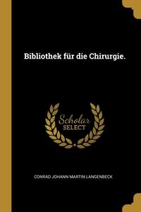 Bibliothek für die Chirurgie., Conrad Johann Martin Langenbeck обложка-превью