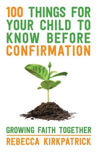 Книга под заказ: «100 Things for Your Child to Know Before Confirmation»